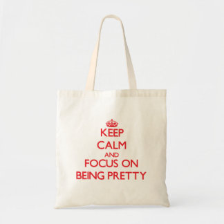 Keep Calm and focus on Being Pretty Canvas Bag