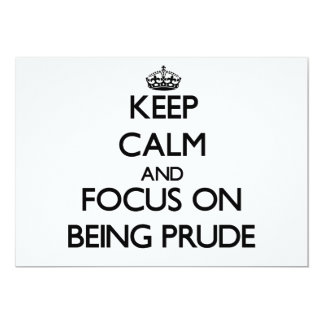Keep Calm and focus on Being Prude 5x7 Paper Invitation Card
