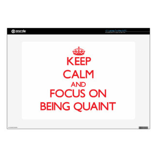 Keep Calm and focus on Being Quaint Laptop Skins