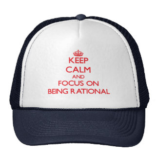 Keep Calm and focus on Being Rational Trucker Hat