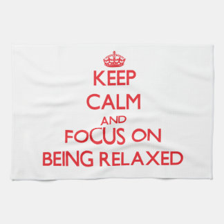 Keep Calm and focus on Being Relaxed Towel