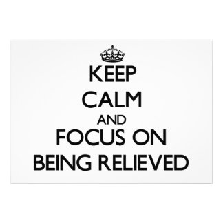 Keep Calm and focus on Being Relieved Personalized Announcements