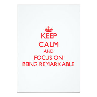 """Keep Calm and focus on Being Remarkable 5"""" X 7"""" Invitation Card"""