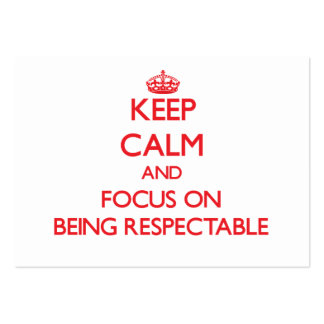 Keep Calm and focus on Being Respectable Business Card
