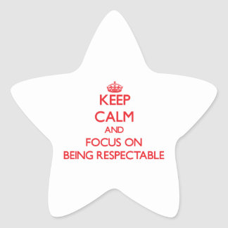 Keep Calm and focus on Being Respectable Star Stickers