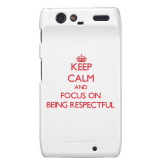 Keep Calm and focus on Being Respectful Motorola Droid RAZR Cover