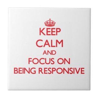 Keep Calm and focus on Being Responsive Tiles
