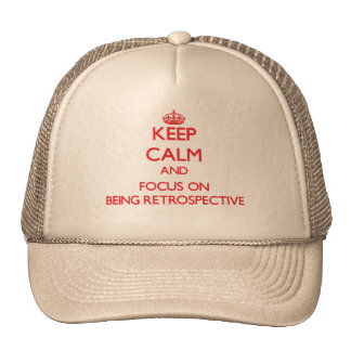 Keep Calm and focus on Being Retrospective Mesh Hat