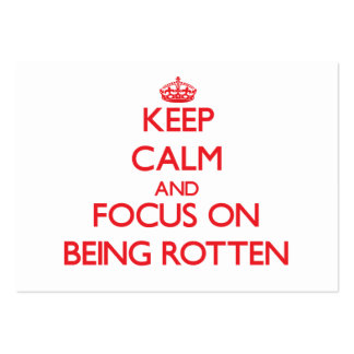 Keep Calm and focus on Being Rotten Business Card
