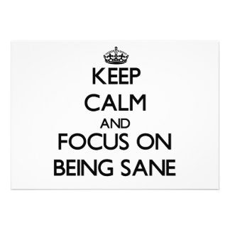 Keep Calm and focus on Being Sane Invite