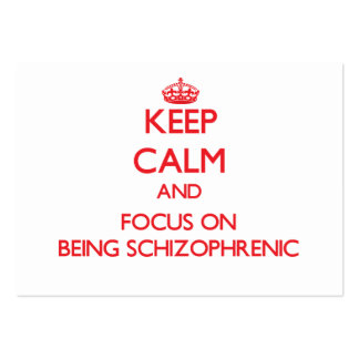Keep Calm and focus on Being Schizophrenic Large Business Cards (Pack Of 100)