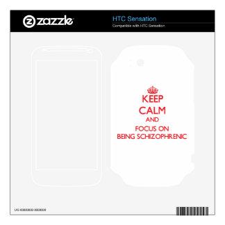 Keep Calm and focus on Being Schizophrenic HTC Sensation Decals