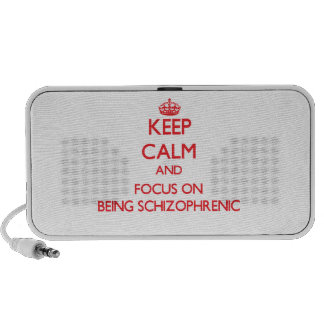 Keep Calm and focus on Being Schizophrenic Mp3 Speakers