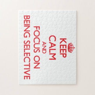 Keep Calm and focus on Being Selective Jigsaw Puzzle