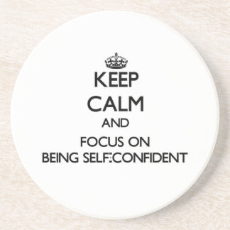 Keep Calm and focus on Being Self-Confident Drink Coasters