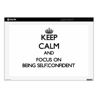 Keep Calm and focus on Being Self-Confident Skin For Laptop