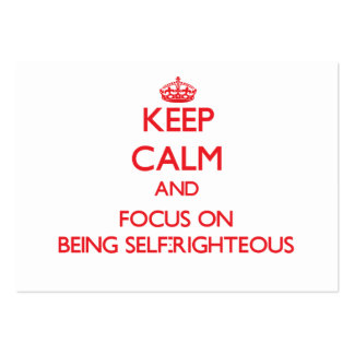 Keep Calm and focus on Being Self-Righteous Large Business Cards (Pack Of 100)