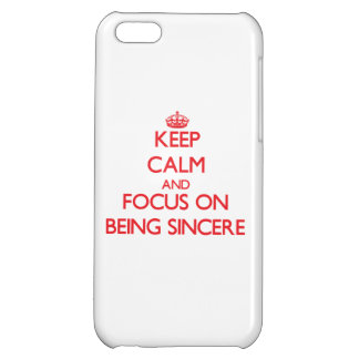 Keep Calm and focus on Being Sincere Cover For iPhone 5C