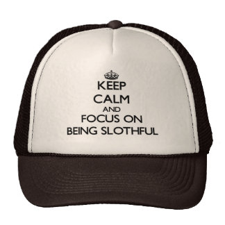 Keep Calm and focus on Being Slothful Trucker Hat