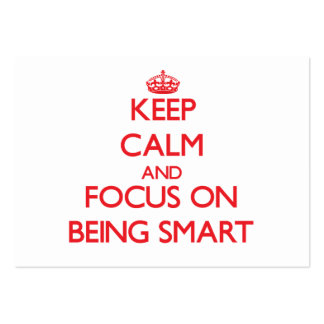 Keep Calm and focus on Being Smart Business Card