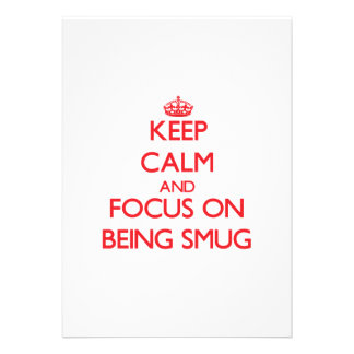 Keep Calm and focus on Being Smug Invite
