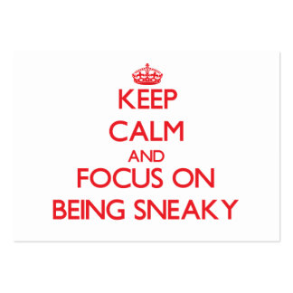 Keep Calm and focus on Being Sneaky Business Card