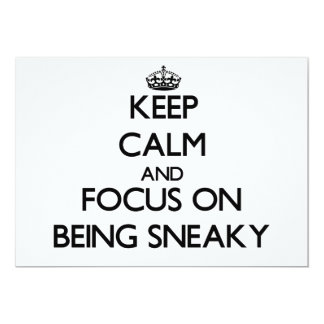 Keep Calm and focus on Being Sneaky Custom Invite