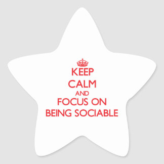 Keep Calm and focus on Being Sociable Star Sticker
