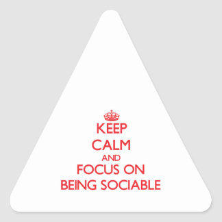Keep Calm and focus on Being Sociable Triangle Sticker