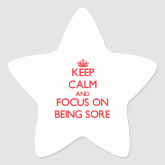Keep Calm and focus on Being Sore Star Stickers