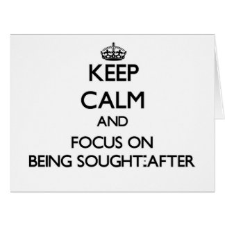 Keep Calm and focus on Being Sought-After Large Greeting Card