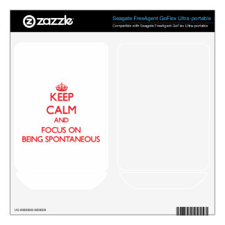 Keep Calm and focus on Being Spontaneous FreeAgent GoFlex Skins