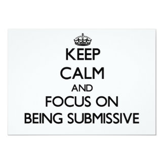 """Keep Calm and focus on Being Submissive 5"""" X 7"""" Invitation Card"""