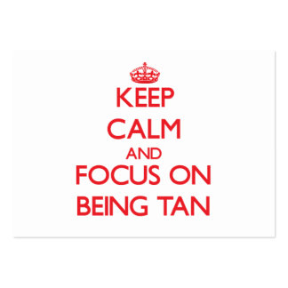 Keep Calm and focus on Being Tan Business Card Template