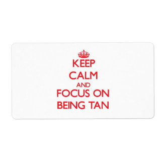 Keep Calm and focus on Being Tan Shipping Label