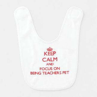 Keep Calm and focus on Being Teachers Pet Bib