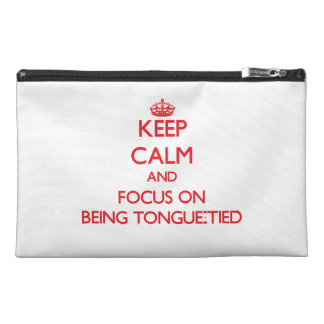 Keep Calm and focus on Being Tongue-Tied Travel Accessory Bags