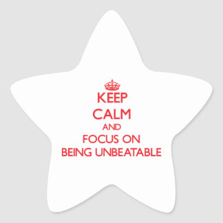 Keep Calm and focus on Being Unbeatable Star Sticker
