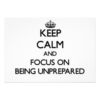 Keep Calm and focus on Being Unprepared Custom Invite