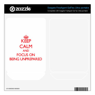 Keep Calm and focus on Being Unprepared FreeAgent GoFlex Decals