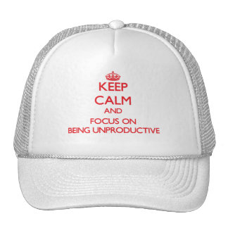 Keep Calm and focus on Being Unproductive Mesh Hats