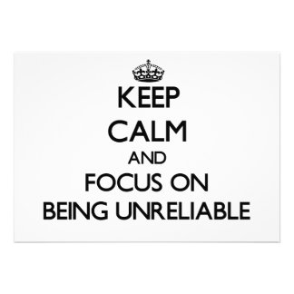 Keep Calm and focus on Being Unreliable Custom Invitations