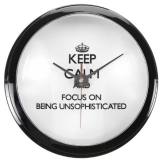 Keep Calm and focus on Being Unsophisticated Aquarium Clock