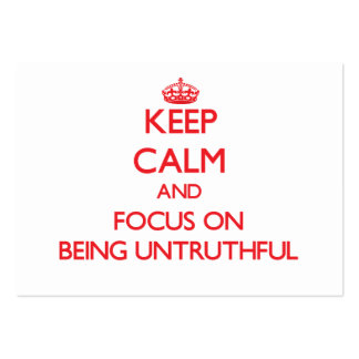 Keep Calm and focus on Being Untruthful Business Cards