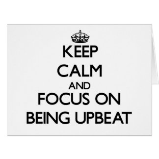 Keep Calm and focus on Being Upbeat Large Greeting Card