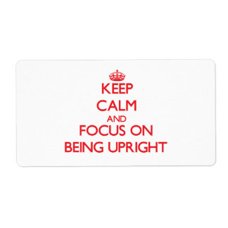 Keep Calm and focus on Being Upright Personalized Shipping Label
