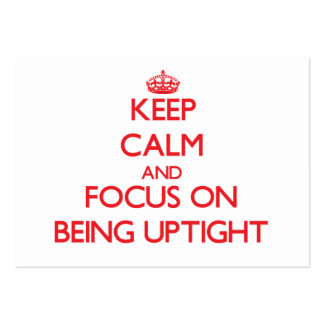 Keep Calm and focus on Being Uptight Business Card Template