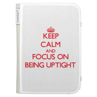 Keep Calm and focus on Being Uptight Kindle Keyboard Cases