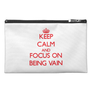 Keep Calm and focus on Being Vain Travel Accessory Bags