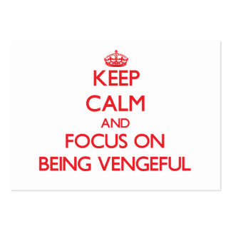 Keep Calm and focus on Being Vengeful Business Cards